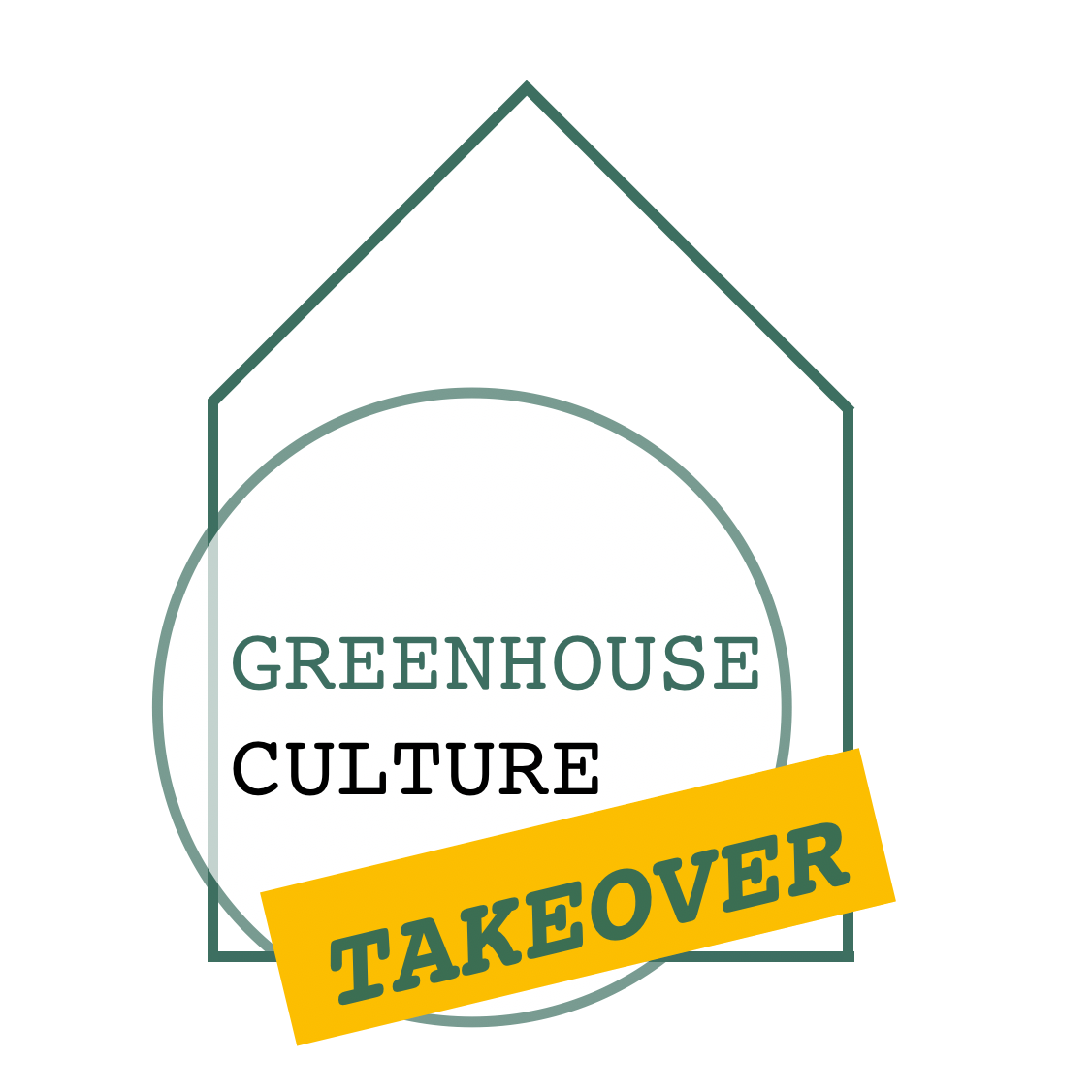 Greenhouse Culture TAKEOVER